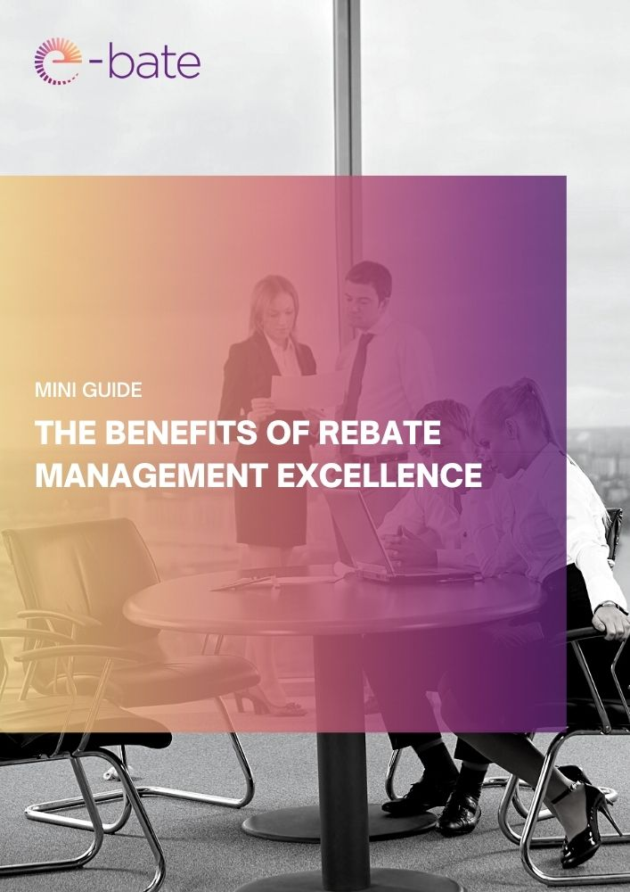 e-bate - The benefits of rebate management excellence